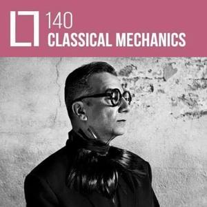 Loose Lips Mix Series - 140 - Classical Mechanics