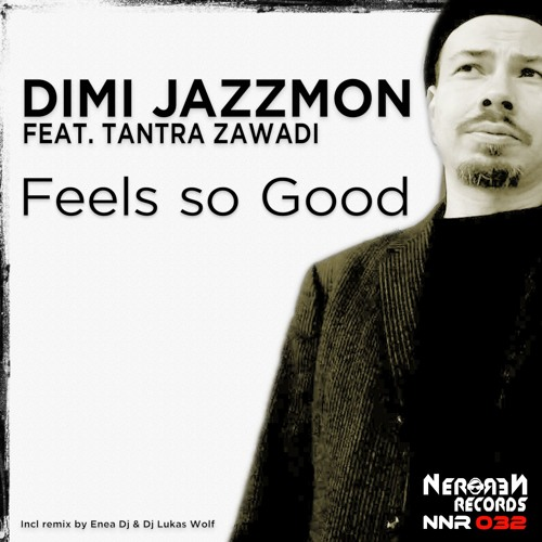 Dimi Jazzmon feat. Tantra Zawadi - Feels So Good (Radio Edit)