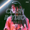 CLASH RAYDIO EP#4