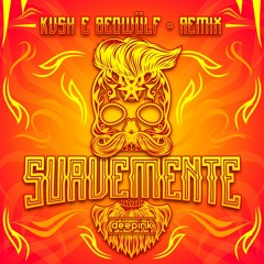 SUAVEMENTE (KVSH & Beowülf Remix)