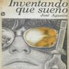 """""""Inventando que Sueño"""" de José Agustín Ramírez Gómez / #MéxicoLiterario"""