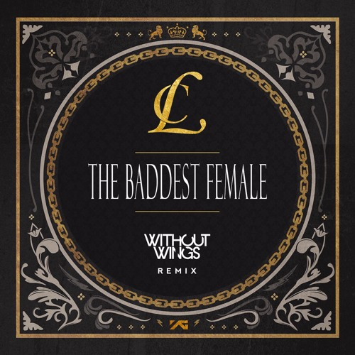 CL - The Baddest Female (Without Wings Bad Ass Remix)