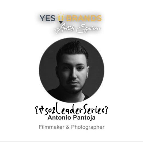 #502LeaderSeries no. 51: Antonio Pantoja | Photographer | FilmMaker | Nicest Guy In The World