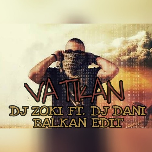 Vuk Mob - Vatikan (DJ Zoki Ft. DJ Dani - Balkan Edit & Mash Up) // FULL & FREE DOWNLOAD!