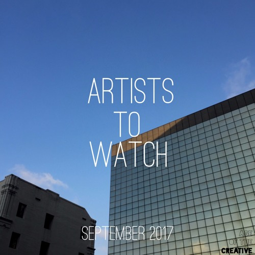 September 2017 -- Artists to Watch