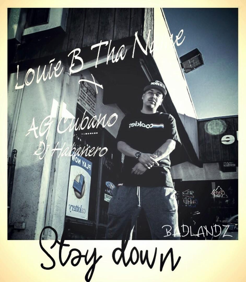 Louie B Tha Name x AG Cubano x DJ Habanero - Stay Down [Scraper Island]