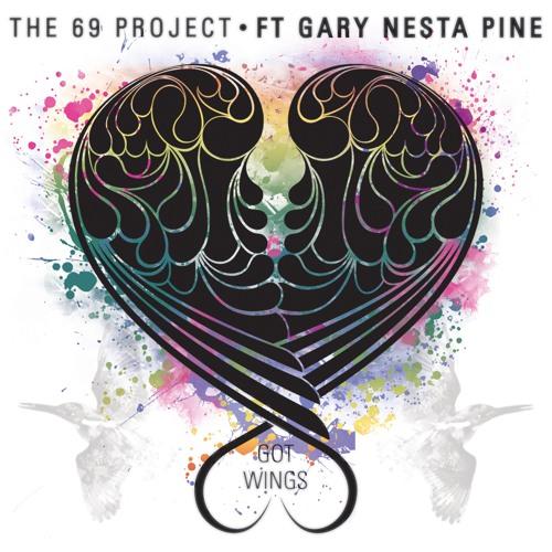 The 69 Project Feat. Gary Nesta Pine - Got Wings ( VIP Remix )