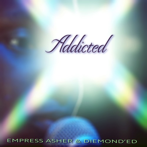 Addicted | Empress Asher & Diemond ED