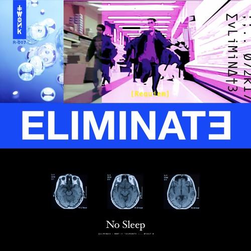 Eliminate - No Sleep