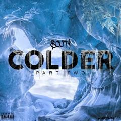 Scuti - Colder (Part 2)
