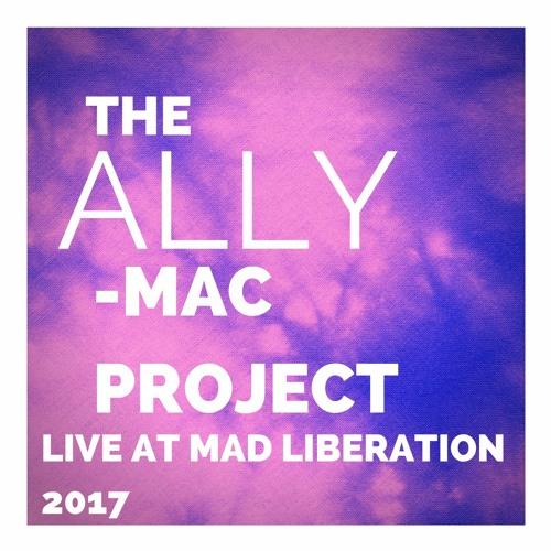 Ally Mac Live at Mad Liberation 2017