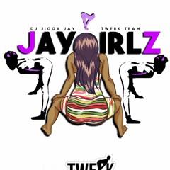 #JayGirlz Twerk Jersey Mix