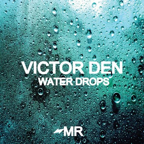 Victor Den - Water Drops (IN STORES NOW)