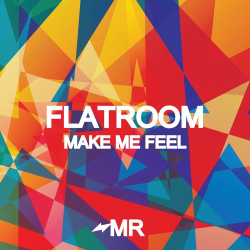 Flatroom - Make Me Feel (IN STORES NOW)