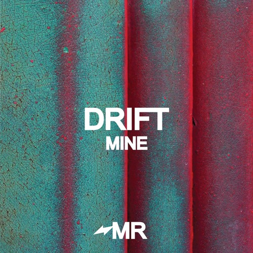 Drift - Mine (IN STORES NOW)
