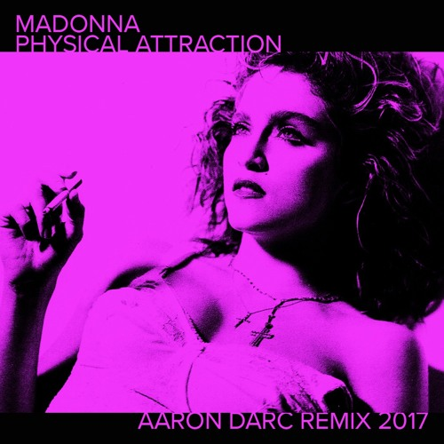 MADONNA / PHYSICAL ATTRACTION (AARON DARC REMIX)