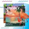 Acidbex - Sea & Sands (JDD Remix)