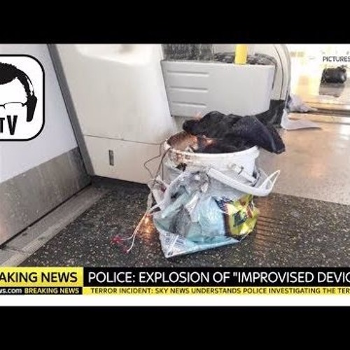 "9.15.2017: BREAKING: London ""Terror"" Attack @ Parsons Green - A Closer Look"