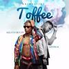 Kelvyn Boy - Toffee ft. Medikal (Prod by Moniebeatz)