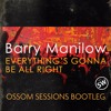 ⬇ Barry Manilow - Everything's Gonna Be All Right (Ossom Sessions Bootleg)
