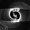 Keep In Vibe #006