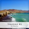 Arkelicious - Travelmix #3