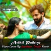 Arikil Pathiye Piano Cover by Gautham And Remix By Devan