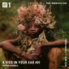 A Kiss In Your Ear #01 - NTS Radio