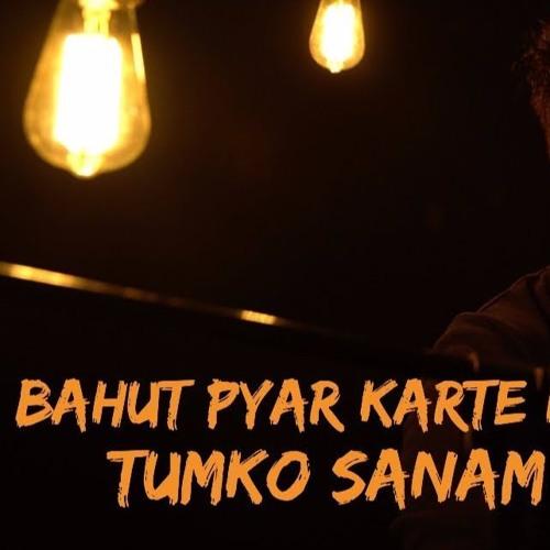 Bahut Pyar Karte Hain Tumko Sanam Unplugged Version Siddharth
