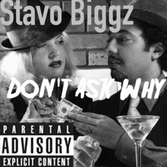 Stavo - Dont Ask Why