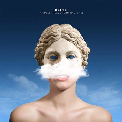 Blind (Mindless Heads Turn To Stone)