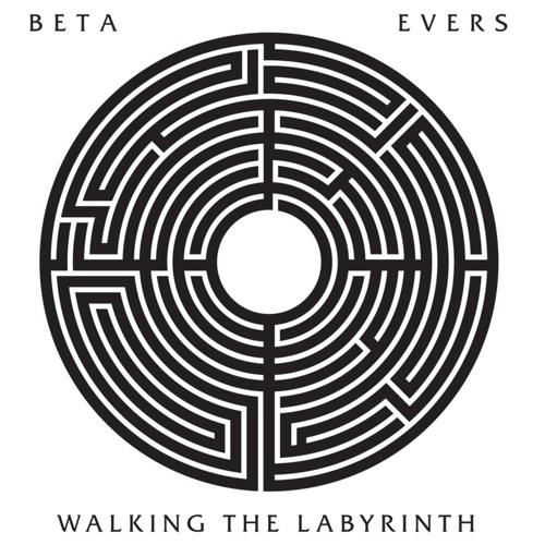 BETA EVERS - Walking The Labyrinth mLP (Snippets)