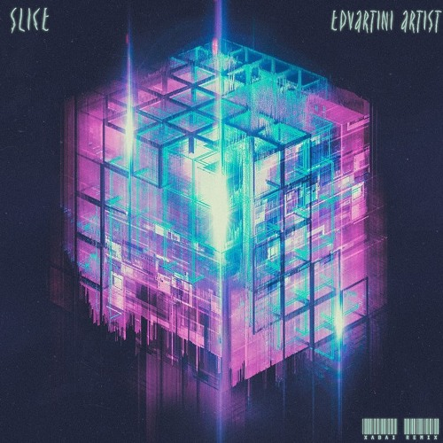 Edvartini Artist & Slice - XABAi/Remix ( TXMMY prod )