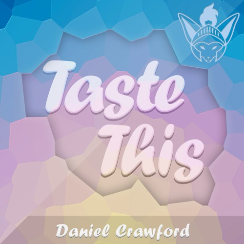 Daniel Crawford - Taste This [Argofox Release]