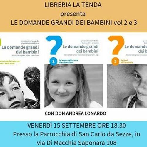 Presentazione de Le domande grandi dei bambini, presso San Carlo da Sezze (Andrea Lonardo)