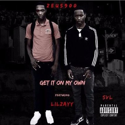 Get It On My Own Ft. Lil Zayy (Prod. G-WILLY)