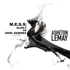 Alan T - M.E.S.S. (Asheton Lemay Mashup)