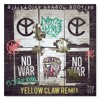 Noise Cans - No War (Yellow Claw Remix) [BlackNoise Dembow Bootleg)