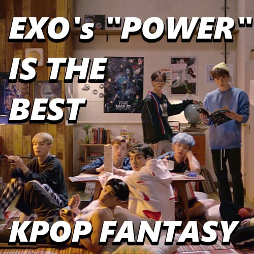 "EXO's ""Power"" Is The Best Kpop Fantasy"
