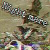 Night-mare mp3