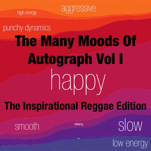 The Many Moods Of Autograph Vol 1: The Inspirational Reggae Edition