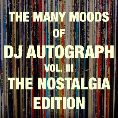 The Many Moods Of Autograph Vol III: The Nostalgia Edition