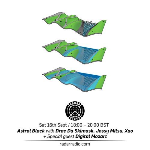 Astral Black Radio 20 - Drae Da Skimask, Jossy Mitsu, Xao & Digital Mozart - 16/09/17