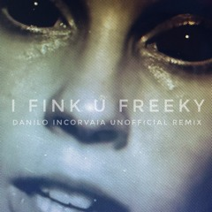 Die Antwoord - I Fink U Freeky (Danilo Incorvaia Unofficial Remix)