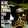 Aloe Blacc- Loving you is killing me (Sternfreunde Remix)