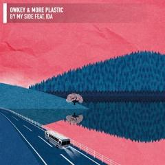 Owkey & More Plastic - By My Side (Feat. Ida)