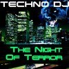 TECHNO DJ - The Night Of Terror