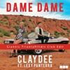 Claydee Feat. Lexy Panterra - Dame Dame(G.Triantafillidis Club Edit)