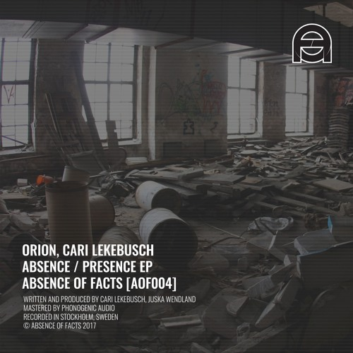 VINYL OUT: Orion, Cari Lekebusch - Absence (Original Mix) [Absence Of Facts]