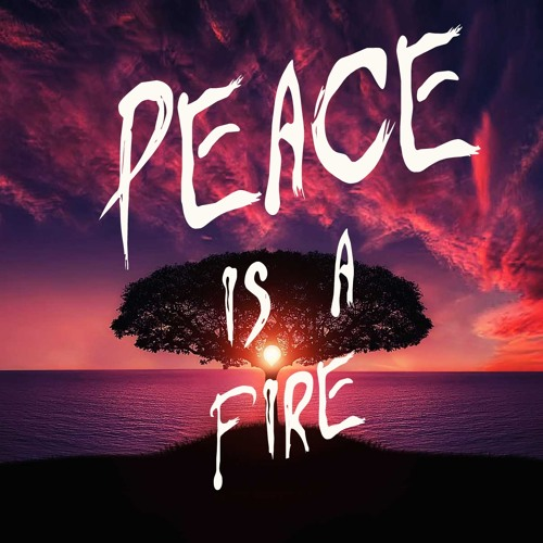 Peace is a fire - Demo